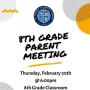 8th Grade Parent Meeting – February 20th